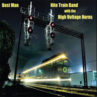 cover of Best Man by Nite Train Band With The High Voltage Horns