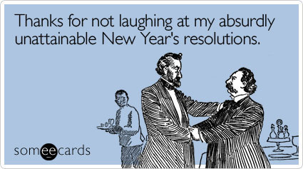 image text – Thanks for not laughing at my absurdly unattainable New Year's resolutions