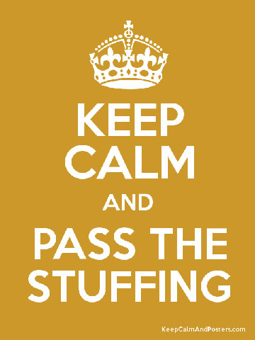 poster of Keep Calm and Pass The Stuffing